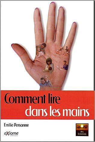 Lire un Comment lire dans la main : Tout est écrit dans la main, Le livre de la vie epub, pdf