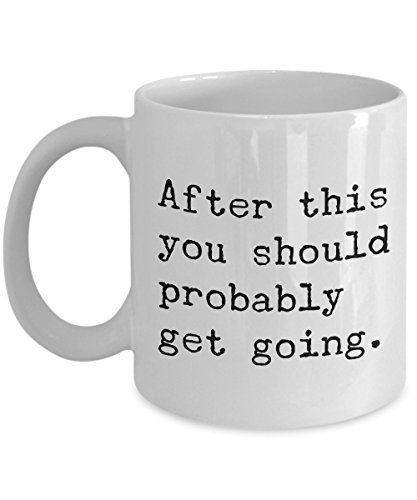 After This You Should Probably Get Going Mug 11 oz. Morning After You Swipe Right Hangover Coffee Cup for Date - Funny Gag Gifts for Adults - Single Man Gift - Single Girl Gifts by HollyWood & Twine
