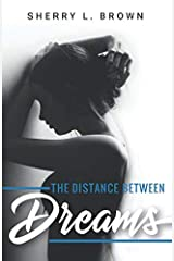 The Distance Between Dreams Paperback