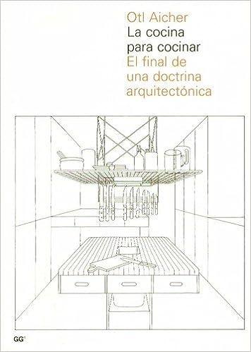 La cocina para cocinar: Amazon.es: Otl Aicher: Libros