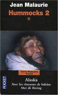 Hummocks : Tome 2, livre 1, Alaska, avec les chasseurs de baleine, mer de Bering par Jean Malaurie