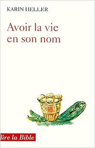Livre gratuits Avoir la vie en son nom : commentaires sur l'Evangile de Jean epub, pdf