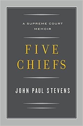 Five Chiefs: A Supreme Court Memoir: John Paul Stevens