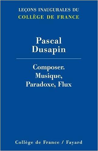 Lire Composer : Musique, paradoxe, flux pdf epub