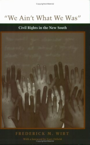 We Ain't What We Was: Civil Rights in the New South