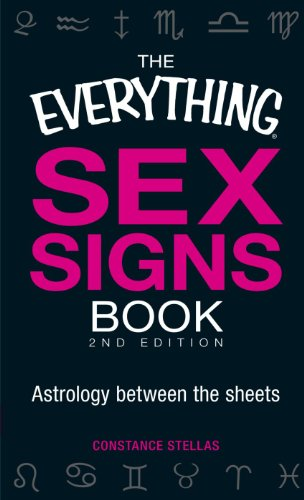 The Everything Sex Signs Book: Astrology between the sheets (Best Sign For Taurus Woman)