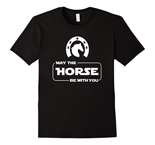 Mens May The Horse Be With You Funny Horse Lover T Shirt Gift 2XL Black