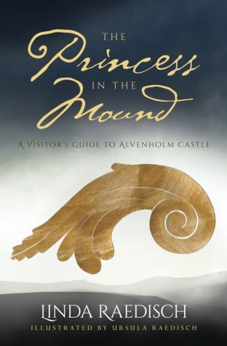 The Princess in the Mound: A Visitor's Guide to Alvenholm Castle