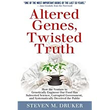 How the Venture to Genetically Engineer Our Food Has Subverted Science, Corrupted Altered Genes, Twisted Truth (Hardback) - Common