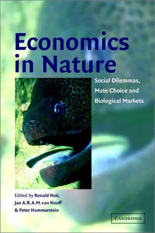 Economics in Nature: Social Dilemmas, Mate Choice and Biological Markets