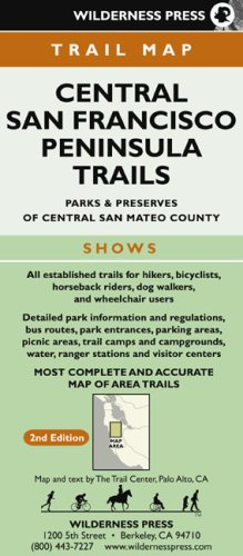 Central San Francisco Peninsula Trails: Parks & Preserves of Central San Mateo County, Second Edition (Wilderness Press Maps)