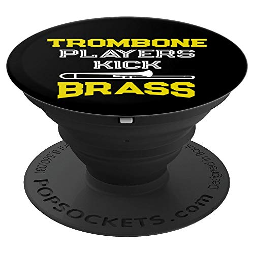 Trombone Players Kick Brass Gift For Slide Brass Players PopSockets Grip and Stand for Phones and Tablets