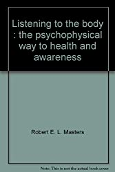 Listening to the body: The psychophysical way to health and awareness