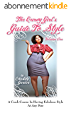 The Curvy Girl's Guide to Style (English Edition)