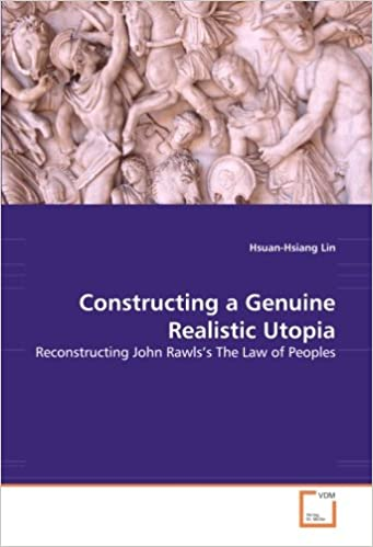 Constructing a Genuine Realistic Utopia: Reconstructing John Rawls's The Law of Peoples