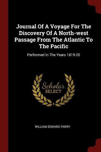 Journal Of A Voyage For The Discovery Of A North-west Passage From The Atlantic To The Pacific: Performed In The Years 1819-20 pdf epub