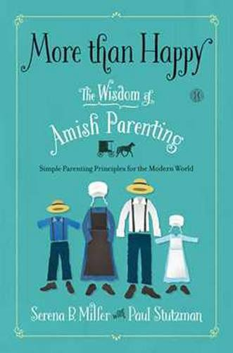 Amish Console - More than Happy: The Wisdom of Amish Parenting