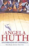 Another Kind of Cinderella, Angela Huth, 0349107661