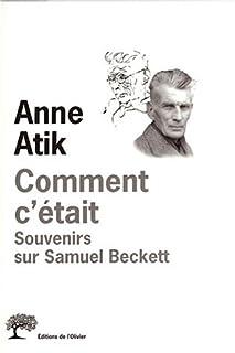 Comment c'était : souvenirs sur Samuel Beckett, Atik, Anne