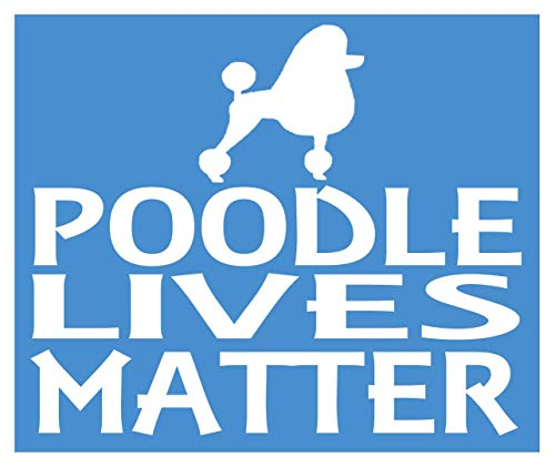(EZ-STIK Poodle Lives Matter Sticker k197 6 inch rescue dog decal)