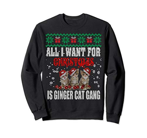 - all i want for christmas is ginger cat gang sweatshirt