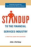 STANDUP to the Financial Services Industry: Protecting Yourself From Well-Intended But Oblivious Advisors