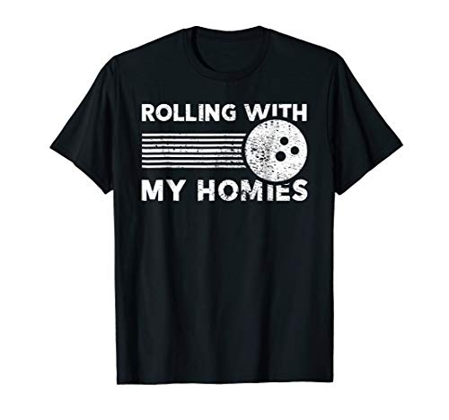 Rolling With My Homies Funny Bowling Shirt (Rolling With My Homies)
