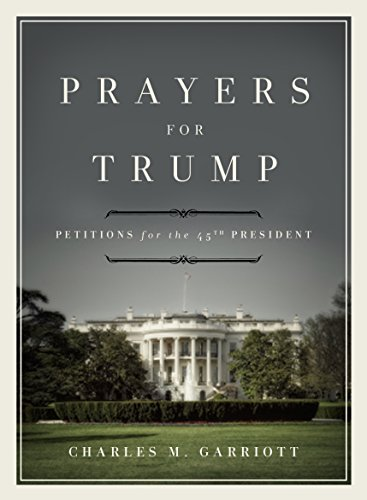 Prayers for Trump: Petitions for the 45th President