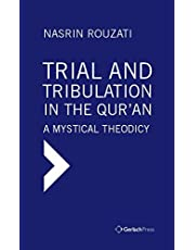 Trial and Tribulation in the Qur'an: A Mystical Theodicy