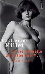 """La Vie sexuelle de Catherine M., précédé de """"Pourquoi et Comment"""" (Points)"""