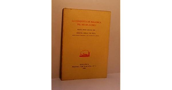 Amazon.com: La conquista de Mallorca pel rei en Jaume 1 [Jan ...