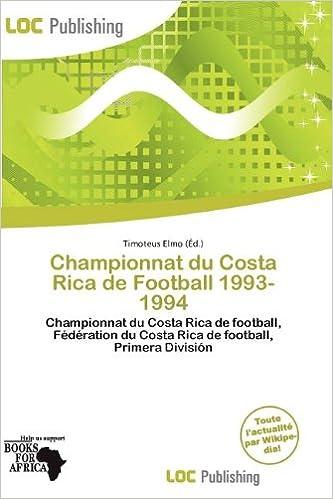 Télécharger en ligne Championnat Du Costa Rica de Football 1993-1994 epub pdf