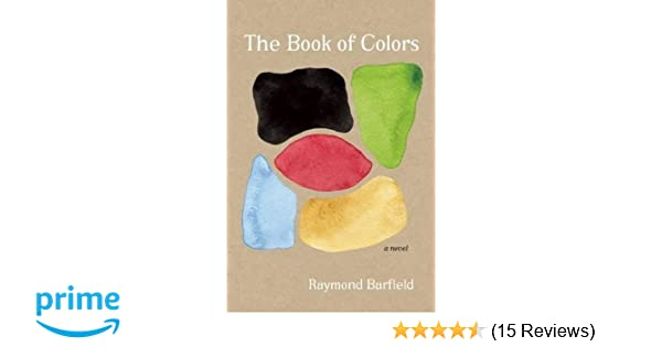 The Book of Colors: A Novel: Raymond Barfield: 9781609531157: Amazon ...