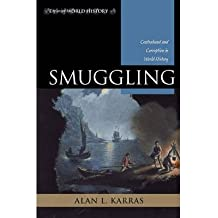 [(Smuggling: Contraband and Corruption in World History )] [Author: Alan L. Karras] [Dec-2011]