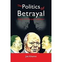 The Politics of Betrayal: Diary of a Kenyan Legislator