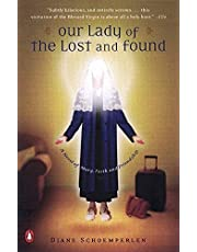 Our Lady Of The Lost And Found - Novel Of Mary, Faith And Friendship