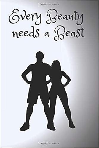 Every Beauty Needs A Beast: Motivational Notebook, Gym