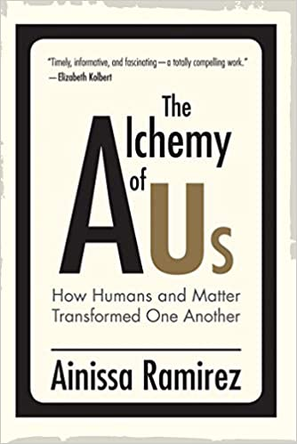 The Alchemy of Us: How Humans and Matter Transform One Another