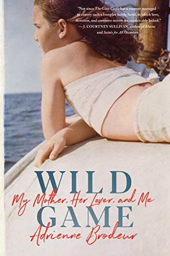 Wild Game: My Mother, Her Lover,...