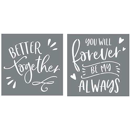 (Better Together and You Will Forever Be My Always Sign Stencils For Painting on Wood and More - Create Beautiful Wood Signs With These Word Stencils - Set of 2 Reusable Stencils for Making Beautiful D)