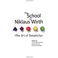 The School of Niklaus Wirth: The Art of Simplicity (English Edition)