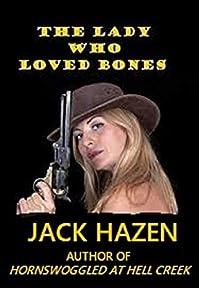 The Lady Who Loved Bones by Jack Hazen ebook deal