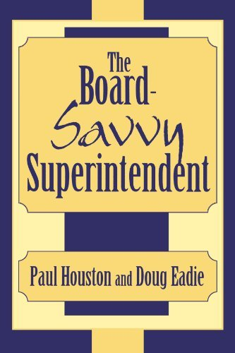 By Douglas C. Eadie - Board-Savvy Superintendent: 1st (first) Edition