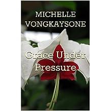 Grace Under Pressure (Four Stories Book 1)