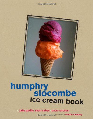 Humphry Slocombe Ice Cream Book by Jake Godby, Sean Vahey