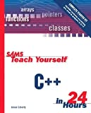 Sams Teach Yourself C++ in 24 Hours, Complete Starter Kit, Jesse Liberty, 0672322242