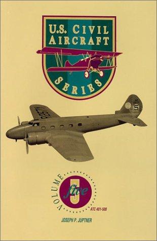 U.S. Civil Aircraft Series, Vol. 5 (U.S. Aircraft Series)