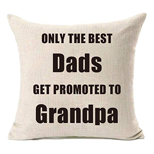 PSDWETS Only The Best Dads Get Promoted to Grandpa Home Decor Pillow Covers Cotton Linen Throw Pillow Case Cushion Cover 18 X 18