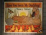 Have You Seen My Duckling?, Nancy Tafuri, 0140505857