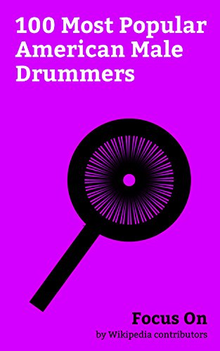 Focus On: 100 Most Popular American Male Drummers: Prince (musician), Marvin Gaye, Dave Grohl, Fred Armisen, Frankie Muniz, Josh Tillman, GG Allin, Travis ... Wolff, Joey Ramone, etc. (English Edition)